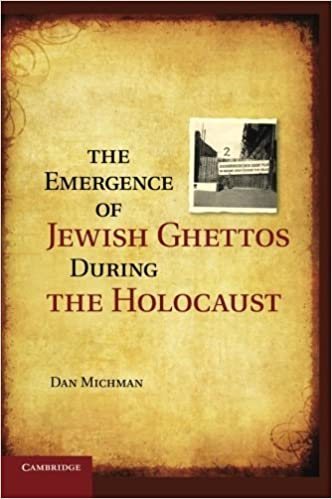 The Emergence of Jewish Ghettos during the Holocaust by Dan Michman (2014-08-21)