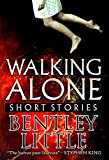 Book cover from Walking Alone: Short Stories by Bentley Little