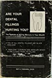 img - for Are Your Dental Fillings Hurting You? The Hazards of Having Mercury in Your Mouth! book / textbook / text book