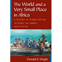 The World and a Very Small Place in Africa: A History of Globalization in Niumi, The Gambia