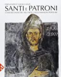 img - for Santi e patroni. Come riconoscerli nell'arte e nelle immagini popolari book / textbook / text book