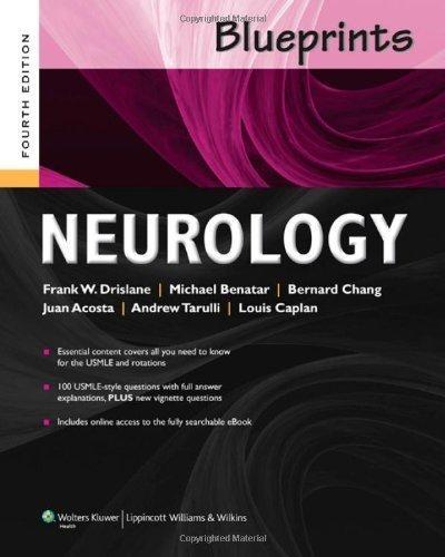 Blueprints Neurology (Blueprints Series) by Drislane MD, Frank W. Published by Lippincott Williams & Wilkins 4th (fourth) edition (2013) Paperback