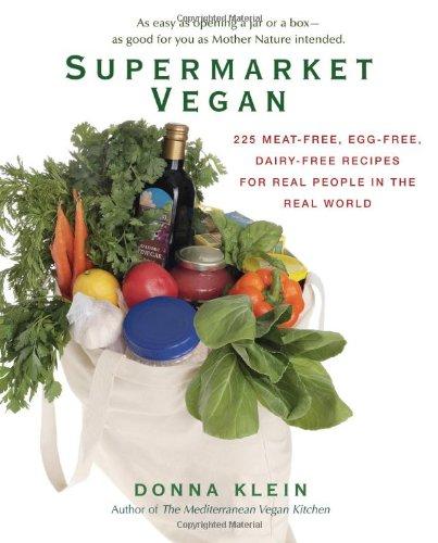 Supermarket Vegan: 225 Meat-Free, Egg-Free, Dairy-Free