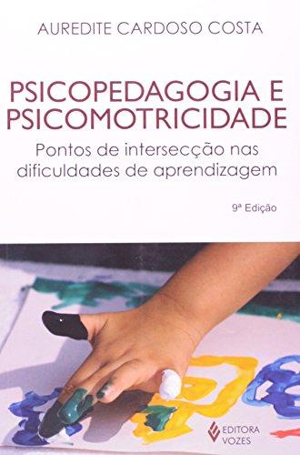 Psicopedagogia e Psicomotricidade. Pontos de Intersecção nas Dificuldades de Aprendizagem