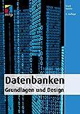 Datenbanken: Grundlagen und Design (mitp Professional)
