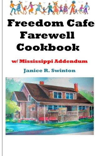 Freedom Cafe Farewell Cookbook w/ Mississippi Addendum