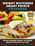 img - for Weight Watchers Smart Points Cookbook: Award Winning Weight Watchers Recipes for Rapid Fat Loss; Smart Points, Photos, Serving Size, and Nutritional Information for EVERY SINGLE RECIPE! book / textbook / text book