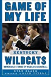 Game of My Life Kentucky Wildcats, Ryan Clark, 1613210515