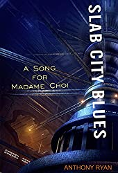 Slab City Blues: A Song for Madame Choi: A Science Fiction Detective Story (English Edition)