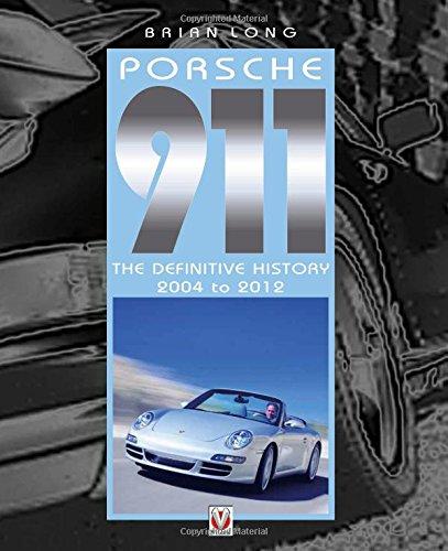 Porsche 911: The Definitive History 2004-2012: Amazon.es: Brian Long: Libros en idiomas extranjeros