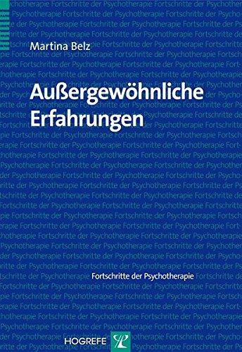 Außergewöhnliche Erfahrungen (Fortschritte der Psychotherapie)