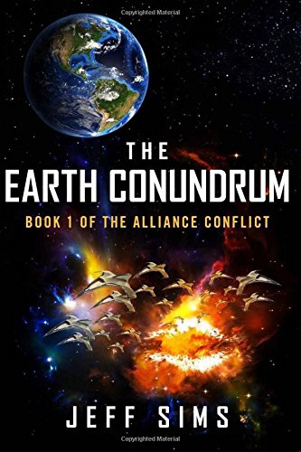 Read Online The Earth Conundrum: Book 1 of the Alliance Conflict (Volume 1) pdf epub