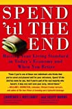 Spend 'Til the End: Raising Your Living Standard in Today's Economy and When You Retire by Kotlikoff, Laurence J., Burns, Scott (2010) Paperback