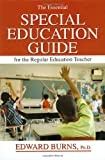 The Essential SPECIAL EDUCATION GUIDE for the Regular Education Teacher, Burns, Edward, 0398077541