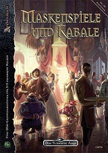 Maskenspiele und Kabale: Abenteueranthologie (Das Schwarze Auge: Abenteuer in Aventurien (Ulisses))