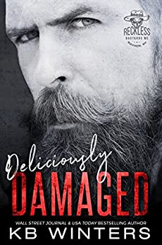 Deliciously Damaged (Reckless Bastards MC Book 3) by [Winters, KB]