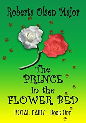 The Prince in the Flower Bed (Royal Pains Book 1)