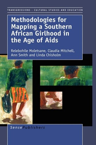 Read Online Methodologies for Mapping a Southern African Girlhood in the Age of AIDS (Transgressions: Cultural Studies and Education) pdf epub