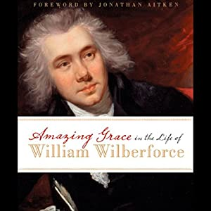 Amazing Grace in the Life of William Wilberforce Hörbuch