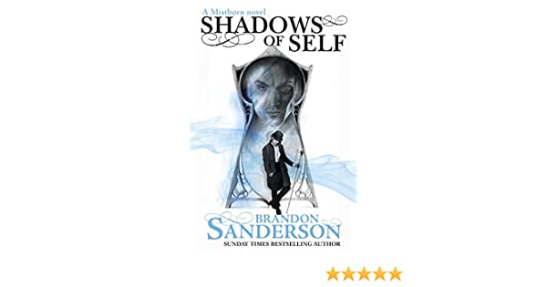 Shadows of Self: A Mistborn Novel (English Edition) eBook: Brandon ...