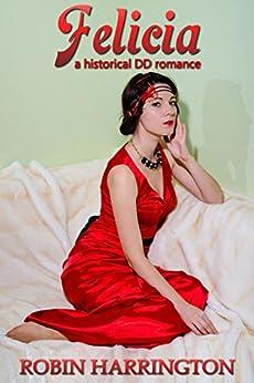 Felicia: a historical domestic discipline romance (English Edition) por [Harrington, Robin]