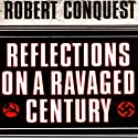 Reflections on a Ravaged Century Audiobook by Robert Conquest Narrated by Ron Butler