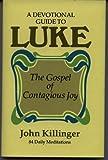 A Devotional Guide to Luke, John Killinger, 0849902576