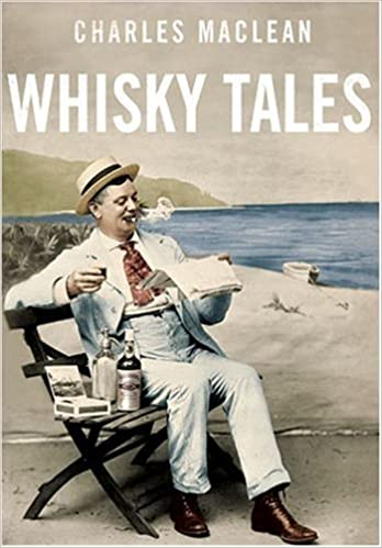 Whisky Tales by Charles MacLean (2009-04-01)