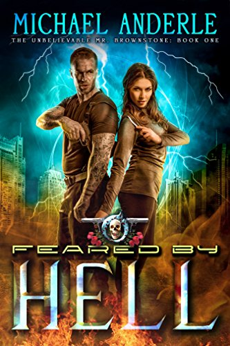 From Amazon's top 100 bestselling authors comes a 5-star urban fantasy adventure: Feared By Hell by Michael Anderle