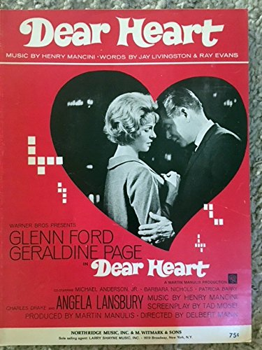 - DEAR HEART (by Henry Mancini and Jay LIvingston - Ray Evans SHEET MUSIC) from the 1964 broadway show DEAR HEART starring Glenn Ford and Geraldine Page (both pictured)! Excellent condition.