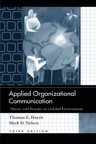 Applied Organizational Communication  Theory And Practice In A Global Environment  Routledge Communication Series