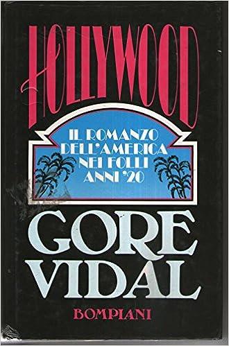 GORE VIDAL: HOLLYWOOD-IL ROMANZO DELL'AMERICA NEI FOLLI ANNI '20