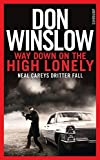 Way Down on the High Lonely: Neal Careys dritter Fall (Neal-Carey-Serie)