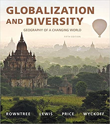 Globalization and diversity geography of a changing world 5th globalization and diversity geography of a changing world 5th edition lester rowntree martin lewis marie price william wyckoff 9780134117010 fandeluxe Image collections