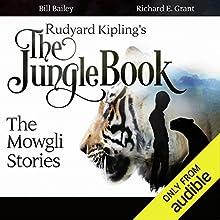 Rudyard Kipling's The Jungle Book: The Mowgli Stories Performance by Rudyard Kipling Narrated by Bill Bailey, Richard E. Grant, Colin Salmon, Tim McInnerny, Bernard Cribbins, Celia Imrie, Martin Shaw
