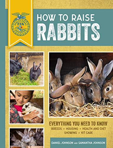 How to Raise Rabbits: Everything You Need to Know (FFA) (The Best Rabbit Hutch)