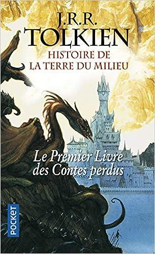 Histoire De La Terre Du Milieu Le Premier Livre Des Contes