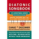 """24 Christmas Songs from America & Europe  - Special Edition """"b7"""" - diatonic melodies, no music notes: Simplest notet for Canjo, Dulcimer, and other diat. ... fret """"b7"""" (Diatonic Songbooks Book 11)"""