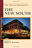 The Human Tradition in the New South, James C. Klotter, 0742544761