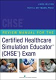 Review Manual for the Certified Healthcare Simulation Educator Exam (2014-10-28)