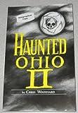 Haunted Ohio II: More Ghostly Tales from the Buckeye State (Buckeye Haunts)