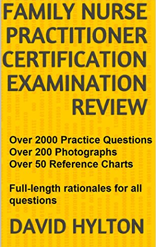 Family Nurse Practitioner Certification Examination Review: Over 2000 Practice Questions and Over 50 - http://medicalbooks.filipinodoctors.org