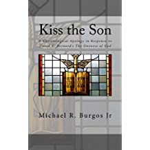 Kiss the Son: A Christological Apology in Response to David K. Bernard's The Oneness of God