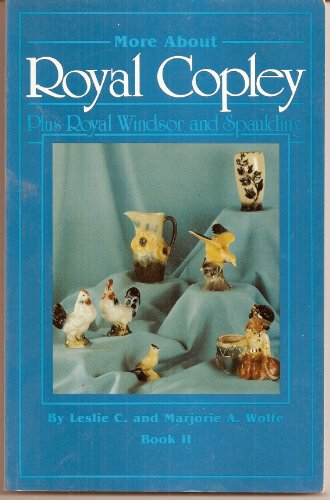 More About Royal Copley (Plus Royal Windsor and Spaulding)