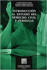 Introduccion al estudio del derecho civil y personas fausto rico introduccion al estudio del derecho civil y personas fausto rico alvarez 9786070903403 amazon books fandeluxe Gallery