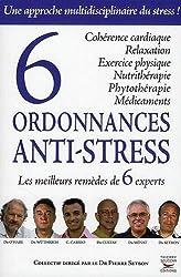 6 ordonnances anti-stress : Les meilleurs remèdes de 6 experts