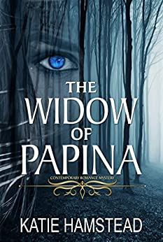 The Widow of Papina: Contemporary Romance Mystery by [Hamstead, Katie]