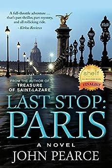 Last Stop: Paris (The Eddie Grant Series Book 2) by [Pearce, John]