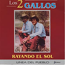 Amazon.com: Rayando el Sol: Los 2 Gallos: MP3 Downloads