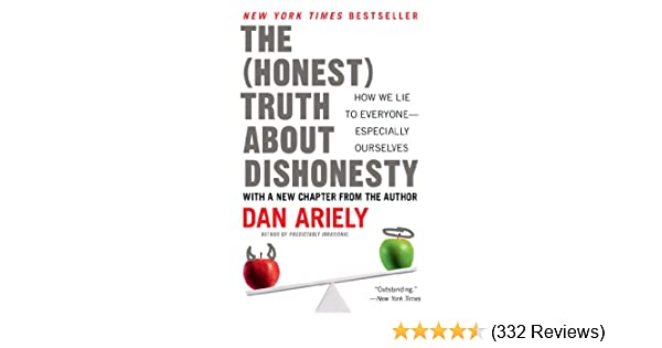 2fe4596a9c7 The Honest Truth About Dishonesty  How We Lie to Everyone ...